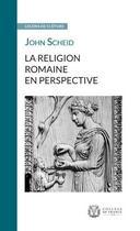 Couverture du livre « La religion romaine en perspective » de John Scheid aux éditions College De France