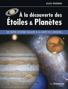 Couverture du livre « À la découverte des étoiles et planètes » de Giles Sparrow aux éditions Tredaniel