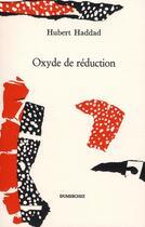 Couverture du livre « Oxyde de réduction » de Hubert Haddad aux éditions Dumerchez
