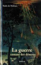 Couverture du livre « La guerre comme des démons » de Thalie De Molenes aux éditions Pierre Fanlac