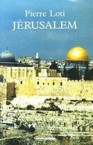 Couverture du livre « Jérusalem » de Pierre Loti aux éditions La Simarre