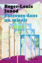 Couverture du livre « Parcours dans un miroir » de Roger-Louis Junod aux éditions Infolio
