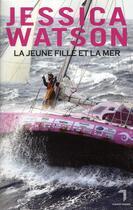 Couverture du livre « La jeune fille et la mer » de Jessica Watson aux éditions Florent Massot