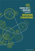 Couverture du livre « Inventaire d'inventions (inventées) » de Eduardo Berti et Monobloque aux éditions La Contre Allee