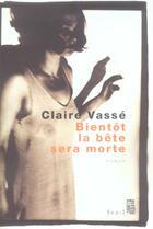 Couverture du livre « Bientot la bete sera morte » de Claire Vasse aux éditions Seuil