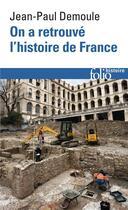 Couverture du livre « On a retrouvé l'histoire de France » de Jean-Paul Demoule aux éditions Gallimard