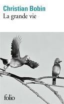 Couverture du livre « La grande vie » de Christian Bobin aux éditions Gallimard
