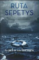 Couverture du livre « Le sel de nos larmes » de Ruta Sepetys aux éditions Gallimard-jeunesse