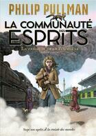 Couverture du livre « La trilogie de la poussière T.2 ; la communauté des esprits » de Philip Pullman aux éditions Gallimard-jeunesse
