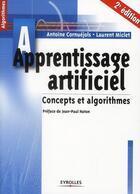 Couverture du livre « Apprentissage artificiel ; concepts et algorithmes (2e édition) » de Antoine Cornuejols et Laurent Miclet aux éditions Eyrolles