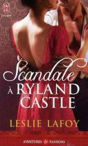 Couverture du livre « Scandale à Ryland castle » de Leslie Lafoy aux éditions J'ai Lu