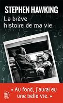 Couverture du livre « La brève histoire de ma vie » de Stephen William Hawking aux éditions J'ai Lu