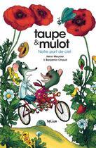 Couverture du livre « Taupe et mulot t.3 ; notre part de ciel » de Benjamin Chaud et Henri Meunier aux éditions Helium