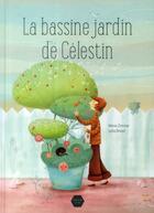 Couverture du livre « La bassine jardin de Célestin » de Marie Zimmer et Leila Brient aux éditions Naive