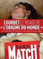 Couverture du livre « Courbet, le visage de « l'Origine du Monde » » de Redaction De Paris Match aux éditions Filipacchi