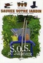 Couverture du livre « Sauvez votre jardin ; S.O.S. du jardinier » de Claude Bureaux aux éditions De Vecchi