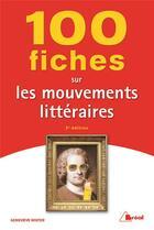 Couverture du livre « 100 fiches sur les mouvements littéraires (2e édition) » de Genevieve Winter aux éditions Breal