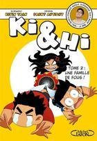 Couverture du livre « Ki & Hi T.2 ; une famille de fous ! » de Kevin Tran et Fanny Antigny aux éditions Michel Lafon
