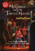 Couverture du livre « Le mystérieux destin de Timothy Hunter t.1 ; initiation » de Carla Jablonski aux éditions Hugo Jeunesse