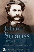 Couverture du livre « Johann Strauss, 1825-1899 ; la musique et l'esprit viennois » de Christine Mondon aux éditions Giovanangeli