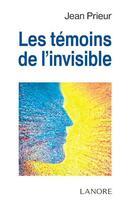 Couverture du livre « Les témoins de l'invisible » de Jean Prieur aux éditions Lanore