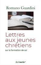 Couverture du livre « Lettre aux jeunes » de Romano Guardini aux éditions Le Laurier