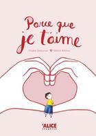 Couverture du livre « Parce que je t'aime » de Marion Arbona et Angele Delaunois aux éditions Alice