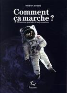 Couverture du livre « Comment ça marche ? mémoires spatiales d'un journaliste » de Michel Chevalet aux éditions Paulsen