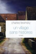 Couverture du livre « Un village sans histoires » de Lewinsky-C aux éditions Grasset Et Fasquelle