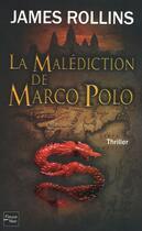 Couverture du livre « La malédiction de Marco Polo » de James Rollins aux éditions Fleuve Noir