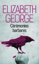 Couverture du livre « Cérémonies barbares » de Elizabeth George aux éditions Pocket