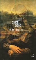Couverture du livre « Adieu Léonard » de Claude Eveno aux éditions Christian Bourgois