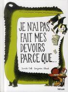 Couverture du livre « Je n'ai pas fait mes devoirs parce que... » de Benjamin Chaud et Davide Cali aux éditions Helium