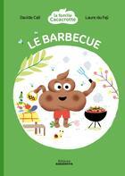 Couverture du livre « La famille Cacacrotte ; le barbecue » de Davide Cali et Laure Du Fay aux éditions Amaterra