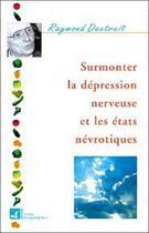Couverture du livre « Surmonter la depression nerveuse » de Raymond Dextreit aux éditions Vivre En Harmonie