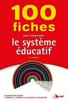 Couverture du livre « 100 fiches pour comprendre le système éducatif » de Marc Montousse aux éditions Breal