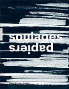 Couverture du livre « Pierre Soulages ; les papiers » de Collectif aux éditions Hazan