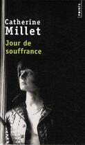 Couverture du livre « Jour de souffrance » de Catherine Millet aux éditions Points