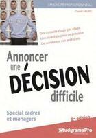 Couverture du livre « Annoncer une décision difficile » de Claude Saurel aux éditions Studyrama