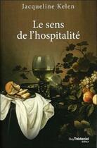 Couverture du livre « Le sens de l'hospitalité » de Jacqueline Kelen aux éditions Tredaniel