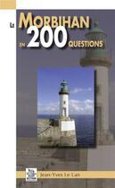 Couverture du livre « Le Morbihan en 200 questions » de Jean-Yves Le Lan aux éditions Editions Sutton