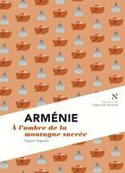 Couverture du livre « Arménie ; à l'ombre de la montagne sacrée » de Tigrane Yegavian aux éditions Nevicata