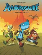 Couverture du livre « Aventurosaure T.1 ; le réveil de Rex » de Julien Pare-Sorel aux éditions Presses Aventure