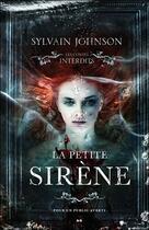 Couverture du livre « La petite sirène ; les contes interdits » de Sylvain Johnson aux éditions Ada