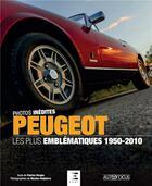 Couverture du livre « Peugeot 1950-2010, les plus emblématiques » de Patrice Verges aux éditions Etai