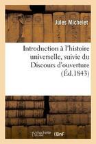 Couverture du livre « Introduction A L'Histoire Universelle » de Michelet-J aux éditions Hachette Bnf