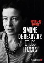 Couverture du livre « Simone de Beauvoir et les femmes » de Marie-Jo Bonnet aux éditions Albin Michel