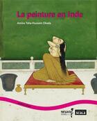 Couverture du livre « La peinture en Inde » de Amina Okada aux éditions Scala