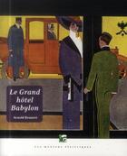 Couverture du livre « Le grand hôtel Babylon » de Arnold Bennett aux éditions Moutons Electriques