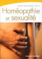Couverture du livre « Homéopathie et sexualité » de Dominique-Jean Sayous aux éditions Eyrolles